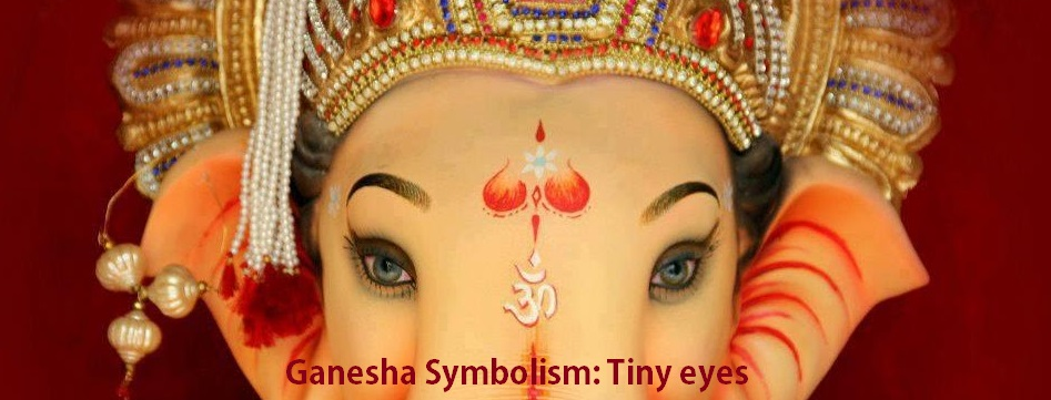 Ganesha symbolism: Day 2 : Eyes