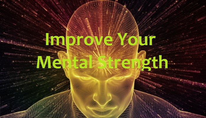 Improve the mental strength